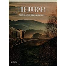The Journey: The Fine Art of Traveling by Train (2015-06-03)