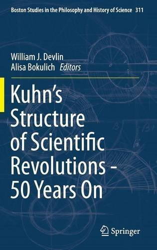 kuhns-structure-of-scientific-revolutions-50-years-on-boston-studies-in-the-philosophy-and-history-o