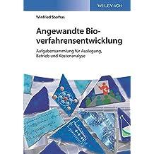 Angewandte Bioverfahrensentwicklung: Aufgabensammlung für Auslegung, Betrieb und Kostenanalyse
