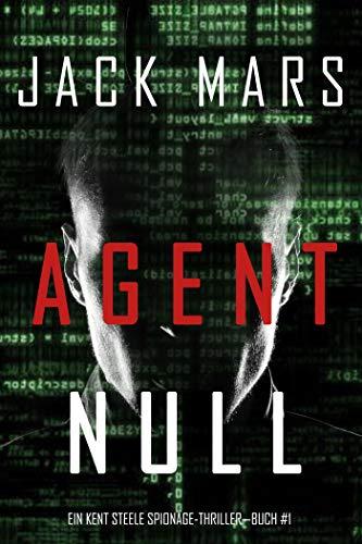 Agent Null (Ein Agent Null Spionage-Thriller-Buch #1)