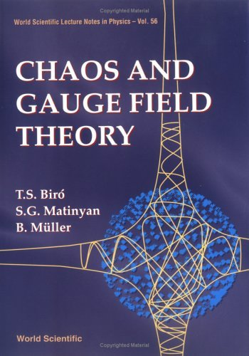 Chaos and Gauge Field Theory (World Scientific Lecture Notes in Physics) by T.S. Biro (1995-03-01)