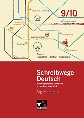Schreibwege Deutsch / Materialgestütztes Schreiben in der Sekundarstufe I: Schreibwege Deutsch / Argumentieren 9/10: Materialgestütztes Schreiben in der Sekundarstufe I