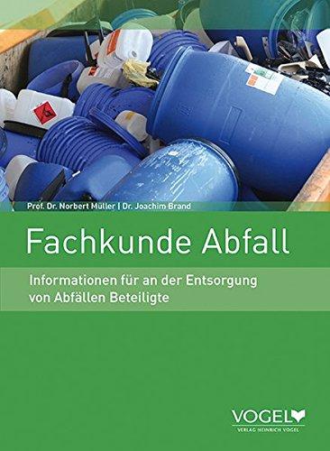 Fachkunde Abfall: Informationen für an die Entsorgung von Abfällen Beteiligte -