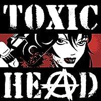 Toxic Head [Explicit]