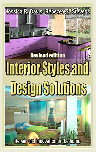 Interior Styles and Design Solutions (Revised edition): Repair and innovation in the home (English Edition)