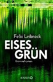 Eisesgrün: Kriminalroman (Ein Fall für Sascha Woltmann und Mandy Hoppe, Band 2)