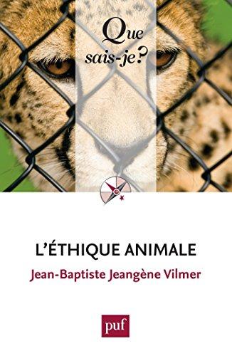L'éthique animale: « Que sais-je ? » n° 3902