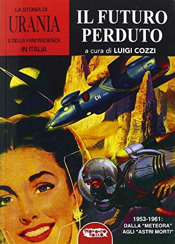 La storia di «Urania» e della fantascienza in Italia: 5