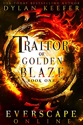 Traitor of Golden Blaze: A  Fantasy GameLit RPG Adventure (Everscape Online Book 1) (English Edition) (Blaze Video)