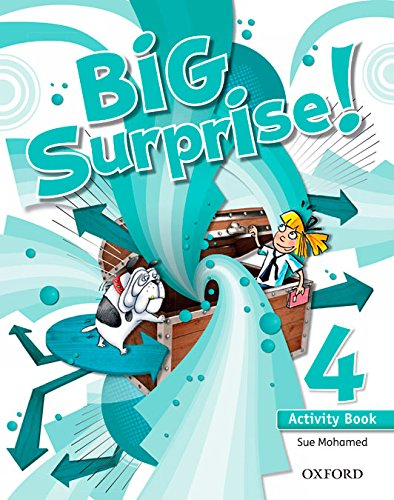 Big Surprise! 4. Activity Book - 9780194516235 por Sue Mohamed