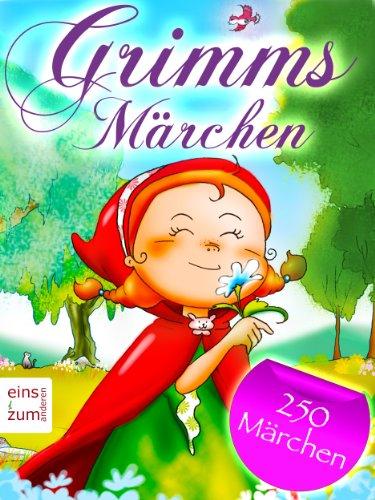 Grimms Märchen über 250 Kinder Und Hausmärchen Der Gebrüder Grimm Illustriert