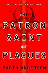 The Patron Saint of Plagues by Barth Anderson (2006-03-28)