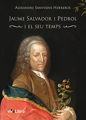 Jaume Salvador i Pedrol i el seu temps (Catalan Edition) por Alexandre Sanvisens Herreros