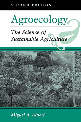Agroecology: The Science Of Sustainable Agriculture, Second Edition: The Scientific Basis of Alternative Agriculture by Miguel A Altieri (13-Oct-1995) Paperback