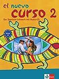 El Nuevo Curso 2: Lehr- und Arbeitsbuch + Audio-CD zum Übungsteil (El Nuevo Curso / Das Spanisch-Lehrwerk)