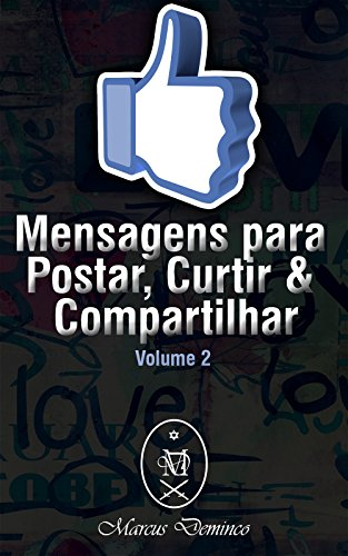 Mensagens Para Postar Curtir Compartilhar Volume 2