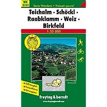 Freytag Berndt Wanderkarten, WK 5131, Teichalm - Schöckl - Raabklamm - Weiz - Birkfeld 1:35.000 (freytag & berndt Wander-Rad-Freizeitkarten)