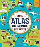 Mon atlas du monde avec stickers : Avec plus de 300 stickers repositionnables