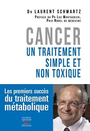 Cancer : un traitement simple et non toxique: Les premiers succès du traitement métabolique (Médecine) (French Edition)