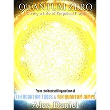 Quantum Zero: Living a Life of Perpetual Prayer (Quantum Series Book 3) (English Edition)
