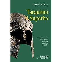 Tarquinio il Superbo: Il re maledetto degli Etruschi