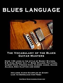 Blues Language: The Vocabulary of the Blues Guitar Masters (English Edition) par [Smiley, Sam]