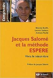 Jacques Salomé : la methode ESPERE. Vivre le mieux être