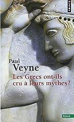 Les Grecs ont-ils cru à leurs mythes ? : Essai sur l'imagination constituante