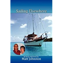 Sailing Elsewhere by Johnston, Matt (2011) Paperback