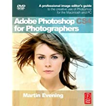 Adobe Photoshop CS4 for Photographers: A Professional Image Editor's Guide to the Creative use of Photoshop for the Macintosh and PC by Martin Evening (15-Dec-2008) Paperback