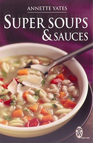 Super Soups and Sauces par Annette Yates