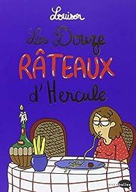 Les 12 râteaux d'Hercule par  Louison