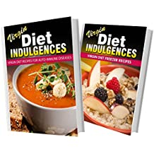 Virgin Diet Recipes For Auto-Immune Diseases and Virgin Diet Freezer Recipes: 2 Book Combo (Virgin Diet Indulgences) (English Edition)