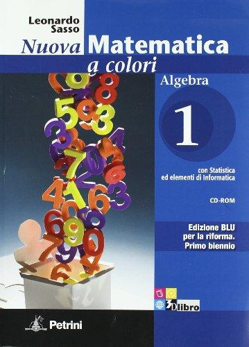 Nuova matematica a colori. Algebra. Con quaderno di recupero. Ediz. blu. Per le Scuole superiori. Con CD-ROM. Con espansione online: N.MAT.COL.BLU ALG.1+Q+CD