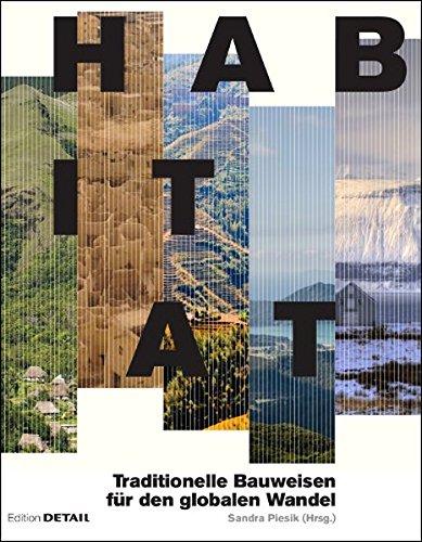 Habitat: Traditionelle Bauweisen für den globalen Wandel (DETAIL Special)
