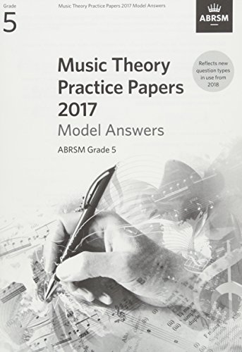 Music Theory Practice Papers 2017 Model Answers, ABRSM Grade 5