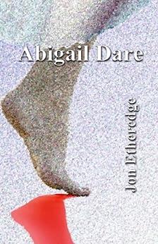 Abigail Dare by [Etheredge, Jon]
