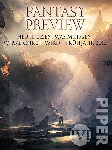 Fantasy Preview Frühjahr 2015: Heute lesen, was morgen Wirklichkeit wird