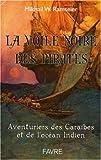 La voile noire - L'incroyable aventure des pirates et des flibustiers