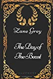 The Day of the Beast: By Zane Grey - Illustrated