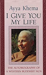 I Give You My Life: The Autobiography of a Western Buddhist Nun