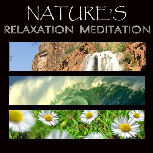 Nature's Relaxation Meditation...