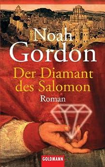 Der Diamant des Salomon: Roman von [Gordon, Noah]