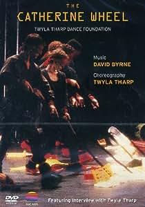 Twyla Tharp Dance Foundation - The Catherine Wheel