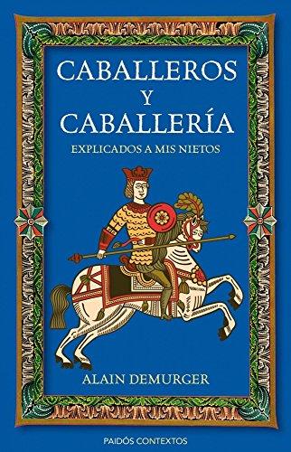 Caballeros y caballería explicados a mis nietos (Contextos Explicado A...)