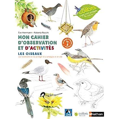 Les oiseaux - Cahier d'observation et d'activités Colibris - 4/7 ans