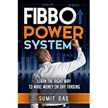 Day Trading: The fibo power day trading system for forex , stock , commodity  learn the right way to  make money from day trading. (The 3w system) (English Edition)