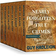 Nearly Forgotten True Crimes: 7 Infamous Cases Revisited (Vintage Crime Series Book 2) (English Edition)