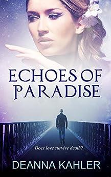 Echoes of Paradise by [Kahler, Deanna]