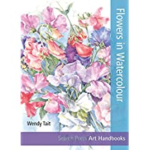 Flowers in Watercolour (Art Handbooks) (Step-by-Step Leisure Arts)
